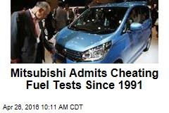 Mitsubishi Admits Cheating Fuel Tests Since 1991