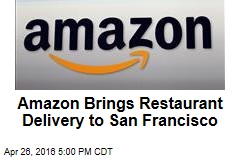 Amazon Brings Restaurant Delivery to San Francisco