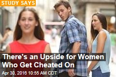 There's an Upside for Women Who Get Cheated On