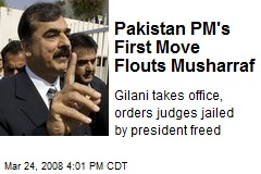 Pakistan PM's First Move Flouts Musharraf