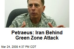 Petraeus: Iran Behind Green Zone Attack