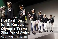 Hot Fashion for S. Korea's Olympic Team: Zika-Proof Attire