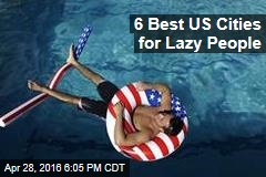 6 Best US Cities for Lazy People