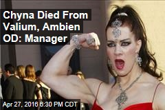 Chyna Died From Valium, Ambien OD: Manager