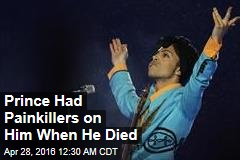Prince Had Painkillers on Him When He Died