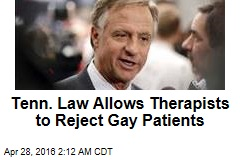 Tenn. Law Allows Therapists to Reject Gay Patients
