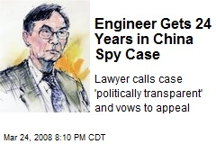 Engineer Gets 24 Years in China Spy Case