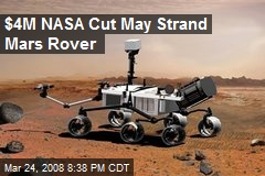 $4M NASA Cut May Strand Mars Rover