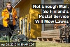 Not Enough Mail, So Finland's Postal Service Will Mow Lawns