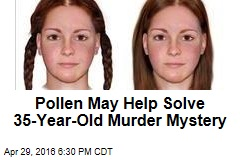 Pollen May Help Solve 35-Year-Old Murder Mystery