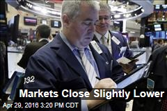 Markets Close Slightly Lower