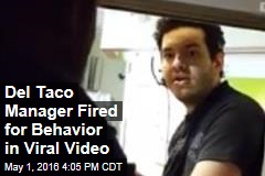 Del Taco Manager Fired for Behavior in Viral Video