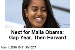 Next for Malia Obama: Gap Year, Then Harvard