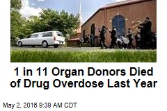 1 in 11 Organ Donors Died of Drug Overdose Last Year