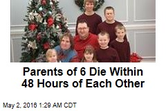Parents of 6 Die Within 48 Hours of Each Other