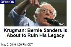 Krugman: Bernie Sanders Is About to Ruin His Legacy