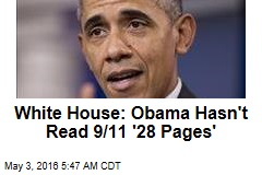 White House: Obama Hasn't Read 9/11 '28 Pages'