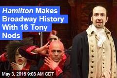Hamilton Makes Broadway History With 16 Tony Nods