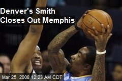 Denver's Smith Closes Out Memphis
