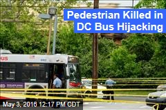Pedestrian Killed in DC Bus Hijacking