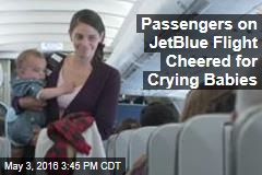 Passengers on JetBlue Flight Cheered for Crying Babies