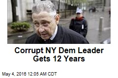 Corrupt NY Dem Leader Gets 12 Years