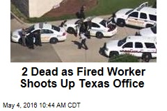 2 Dead as Fired Worker Shoots Up Texas Office