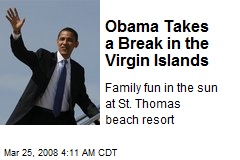 Obama Takes a Break in the Virgin Islands