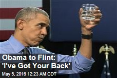 Obama to Flint: 'I've Got Your Back'