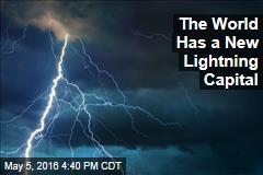 The World Has a New Lightning Capital