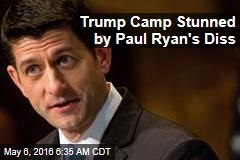 Trump Camp Stunned by Paul Ryan's Diss