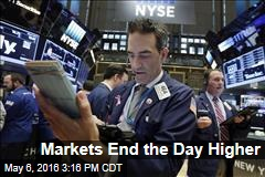 Markets End the Day Higher
