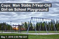 Cops: Man Stabs 7-Year-Old Girl on School Playground