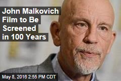 John Malkovich Film to Be Screened in 100 Years