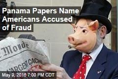 Panama Papers Name Americans Accused of Fraud