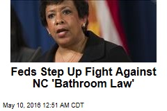 Feds Step Up Fight Against NC 'Bathroom Law'