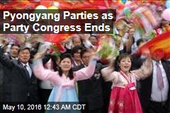 Pyongyang Parties as Party Congress Ends