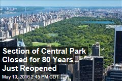 Section of Central Park Closed for 80 Years Just Reopened
