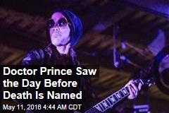 Prince Saw a Doctor the Day Before He Died