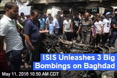ISIS Unleashes 3 Big Bombings on Baghdad