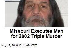 Missouri Executes Man for 2002 Triple Murder