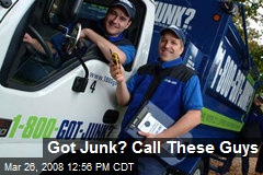 Got Junk? Call These Guys