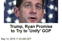 Trump, Ryan Promise to Try to 'Unify' GOP