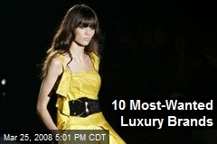 10 Most-Wanted Luxury Brands