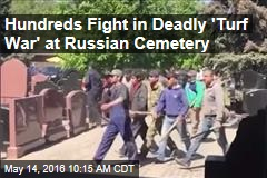Hundreds Fight in Deadly 'Turf War' at Russian Cemetery