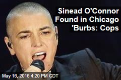 Sinead O'Connor Found in Chicago 'Burbs: Cops