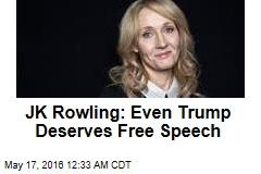 JK Rowling: Even Trump Deserves Free Speech