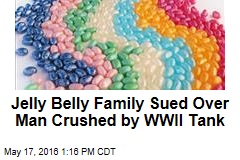 Jelly Belly Family Sued Over Man Crushed by WWII Tank