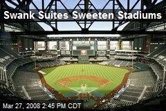 Swank Suites Sweeten Stadiums