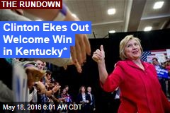 Clinton Ekes Out Welcome Win in Ky.*